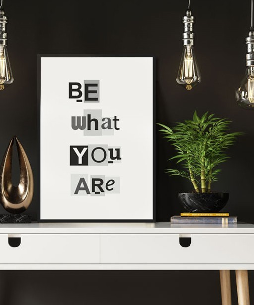 BE WHAT YOU ARE Poster